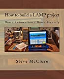 How to build a LAMP project: Home Automation / Home Security (English Edition)