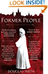 Former People: The Destruction of the...