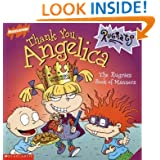 Thank You, Angelica: The Rugrats Book of Manners (Nickelodeon Rugrats)