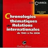 Chronologies thématiques des Relations internationales : De 1945 à fin 2006