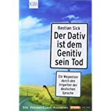 """Der Dativ ist dem Genitiv sein Todvon """"Bastian Sick"""""""