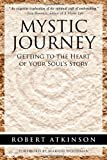 img - for Mystic Journey: Getting to the Heart of Your Soul's Story book / textbook / text book