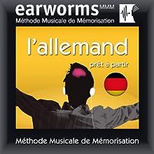 Earworms MMM l'Allemand: Prêt à Partir (       UNABRIDGED) by Earworms Narrated by Renate Elbers Lodge, Hélène Pollmann, François Wittersheim
