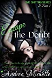 img - for Escape the Doubt (Shifting Book 1) book / textbook / text book