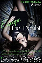 Escape the Doubt (Shifting Book 1)