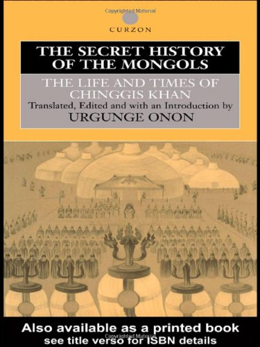 The Secret History of the Mongols: The Life and Times of Chinggis Khan (Institute of East Asian studies)