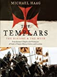 Image of The Templars: The History and the Myth: From Solomon's Temple to the Freemasons
