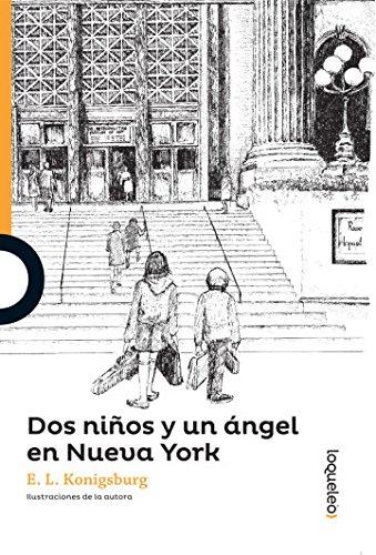 Dos niños y un Angel en Nueva York  (Serie Naranja) [E. L. Konigsburg] (Tapa Blanda)