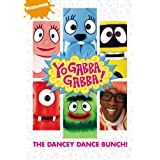 Yo Gabba Gabba!: The Dancey Dance Bunch ~ Lance Robertson