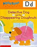 img - for AlphaTales (Letter D: Detective Dog and the Disappearing Donuts): A Series of 26 Irresistible Animal Storybooks That Build Phonemic Awareness & Teach Each letter of the Alphabet by Garfield, Valerie (2001) Paperback book / textbook / text book