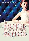 El hotel de los sueños rotos (Spanish Edition)