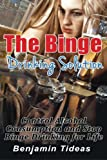 The Binge Drinking Solution: Control Alcohol Consumption and Stop Binge Drinking for Life (Alcohol, Alcoholism, Alcoholic) (Volume 1)