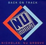Nicholas: Nu Groove-Back on Track