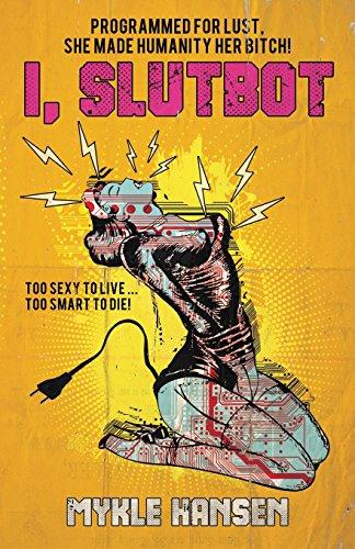 I, Slutbot