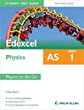 Edexcel AS Physics Student Unit Guide New Edition: Unit 1 Physics on the Go (Edexcel Physics As Student Gde)