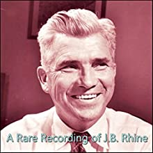 A Rare Recording of J. B. Rhine Speech by J. B. Rhine Narrated by J. B. Rhine
