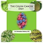 The Colon Cancer Diet | Christopher Maloney