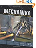 Mechanika: Creating The Art of  Science Fiction