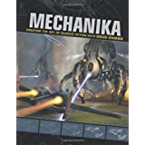 Mechanika: Creating the Art of Science Fiction with Doug Chiangby Doug Chiang