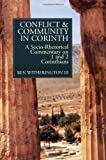 Conflict and Community in Corinth: A Socio-Rhetorical Commentary on 1 and 2 Corinthians (0802801447) by Witherington, Ben