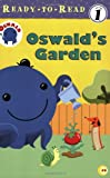 img - for Oswald's Garden (Ready-To-Read:) book / textbook / text book