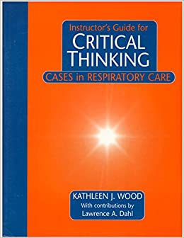 critical thinking cases in respiratory care Get this from a library critical thinking : cases in respiratory care [kathleen j wood.