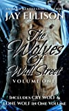 img - for The Wolves of Wall Street, Volume One (Includes Cry Wolf, Lone Wolf & an excerpt of Dark Wolf) book / textbook / text book