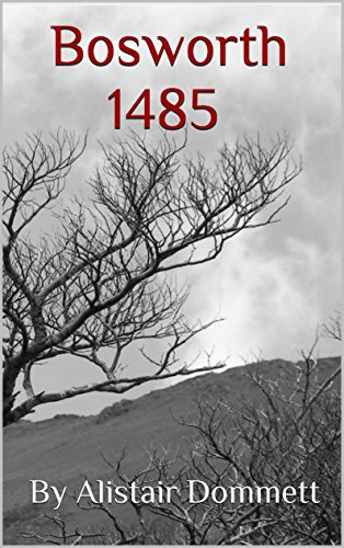 Free Kindle Book : Bosworth: 1485