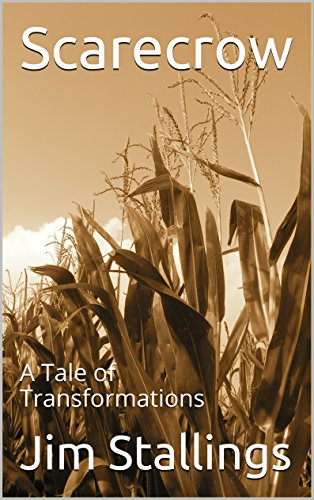 ebook: Scarecrow: A Tale of Transformations (Enigmatic Short Fictions Book 9) (B01ED96ZQQ)