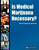 img - for Is Medical Marijuana Necessary? (In Controversy) book / textbook / text book