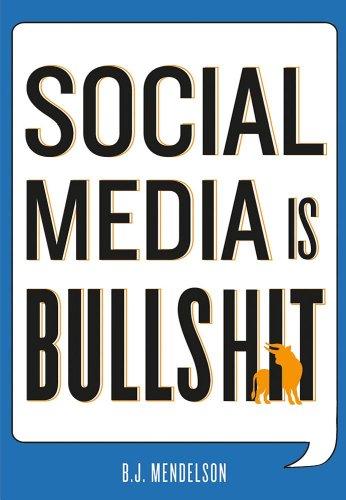 Social Media Is Bullshit