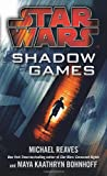 Shadow Games. by Michael Reaves, Maya Kaathryn Bohnhoff (Star Wars) (0099542838) by Reaves, Michael