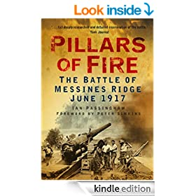 Pillars of Fire: The Battle of Messines Ridge 1917