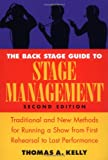 The Backstage Guide to Stage Management: Traditional and New Methods for Running a Show from First Rehearsal to Last Performance
