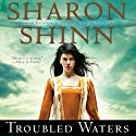 Troubled Waters Audiobook by Sharon Shinn Narrated by Jennifer Van Dyck