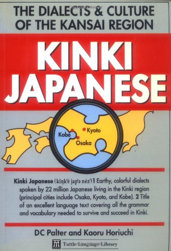 Kinki Japanese: The Dialects and Culture of the Kansai Region