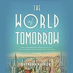 The World of Tomorrow   Brendan Mathews