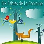 Six Fables de la Fontaine | Jean de La Fontaine