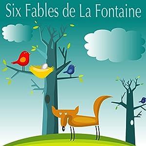 Six Fables de la Fontaine | Livre audio