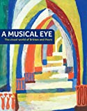A Musical Eye: The Visual World of Britten and Pears