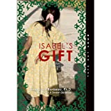 Isabel's Gift: A Story of Giving, Love and Discovery