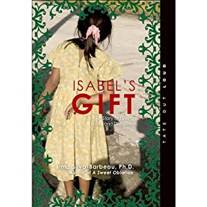 Isabel's Gift: A Story of Giving, Love and Discovery | [Irma Silva-Barbeau]