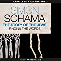 The Story of the Jews: Finding the Words, 1000 BCE - 1492 (       UNABRIDGED) by Simon Schama Narrated by Andrew Sachs, Saul Reichlin