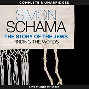 The Story of the Jews: Finding the Words, 1000 BCE - 1492 | [Simon Schama]