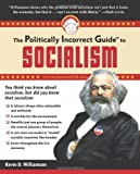img - for The Politically Incorrect Guide to Socialism (Politically Incorrect Guides) book / textbook / text book