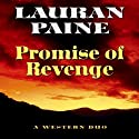 Promise of Revenge: A Western Duo (       UNABRIDGED) by Lauran Paine Narrated by Kyle Munley
