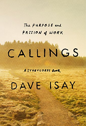 Download Callings: The Purpose and Passion of Work (A StoryCorps Book)