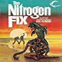 The Nitrogen Fix (       UNABRIDGED) by Hal Clement Narrated by Chris Ruen