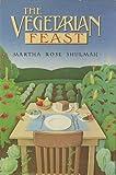 The vegetarian feast (0060139978) by Shulman, Martha Rose