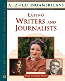 img - for By Jamie Martinez Wood Latino Writers And Journalists (A to Z of Latino Americans) (1st Frist Edition) [Hardcover] book / textbook / text book